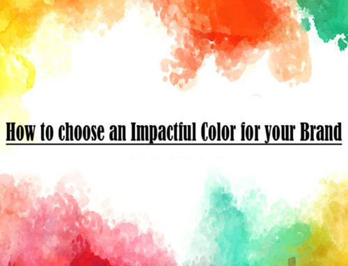 HOW TO CHOOSE AN IMPACTFUL COLOR FOR YOUR BRAND?