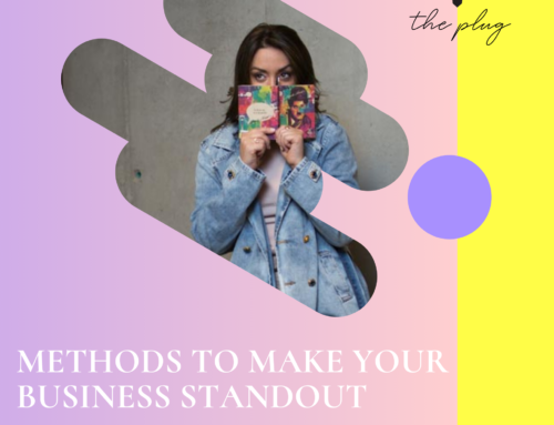 METHODS TO MAKE YOUR BUSINESS STANDOUT